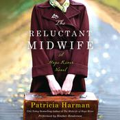The Reluctant Midwife: A Hope River Novel Audiobook, by Patricia Harman
