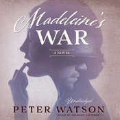 Madeleine's War: A Novel Audiobook, by Peter Watson