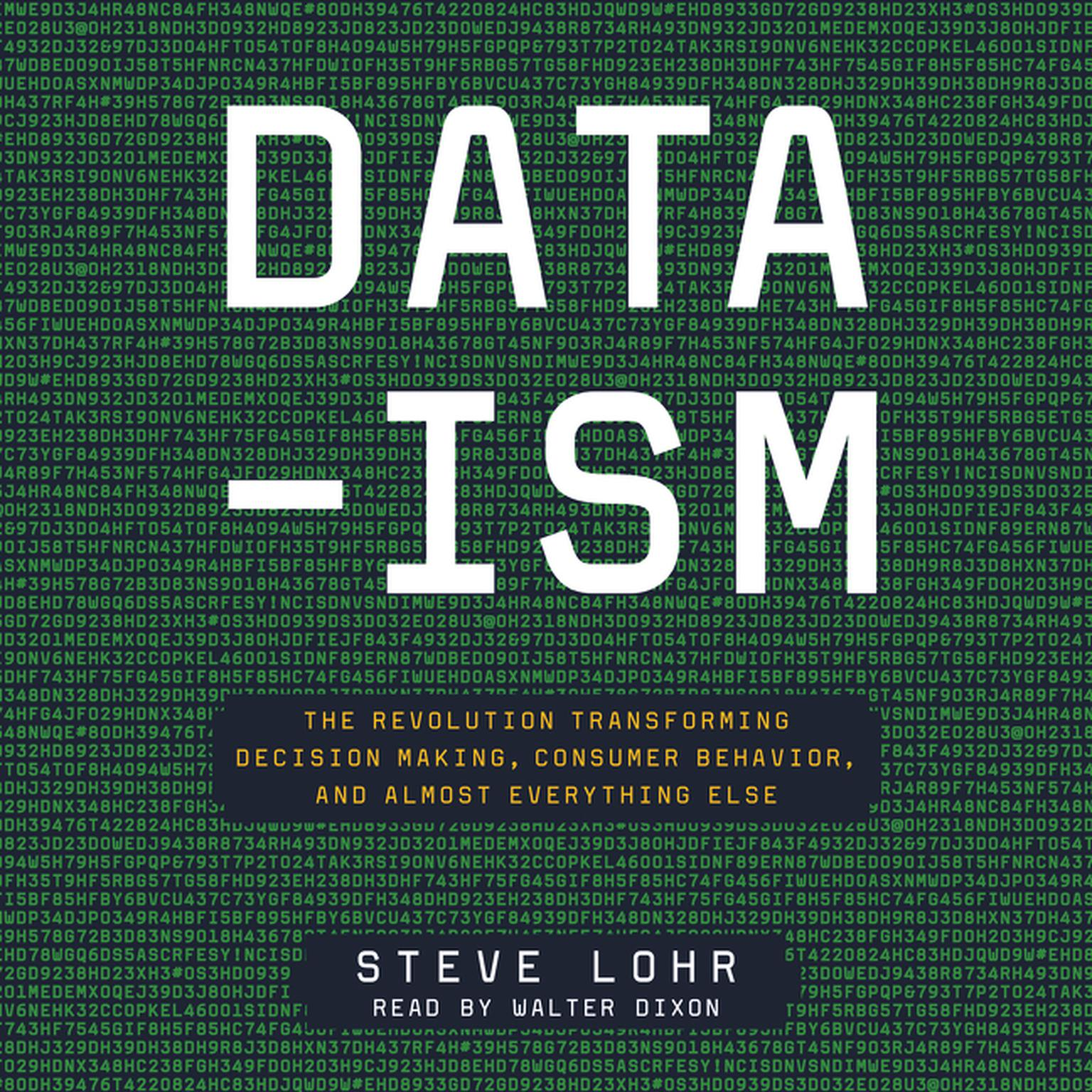 Printable Data-ism: The  Revolution Transforming Decision Making, Consumer Behavior, and Almost  Everything Else Audiobook Cover Art