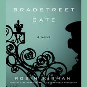 Bradstreet Gate: A Novel Audiobook, by Robin Kirman
