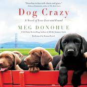 Dog Crazy: A Novel of Love Lost and Found, by Meg Donohue