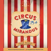 Circus Mirandus Audiobook, by Cassie Beasley