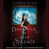 Daughter of Deep Silence, by Carrie Ryan