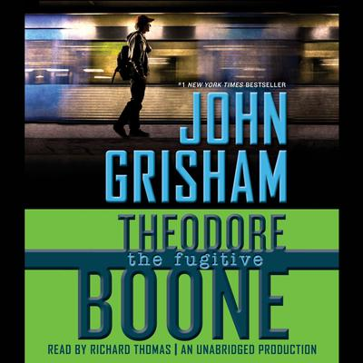 Theodore Boone: The Fugitive Audiobook, by John Grisham
