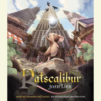 Ratscalibur Audiobook, by Josh Lieb