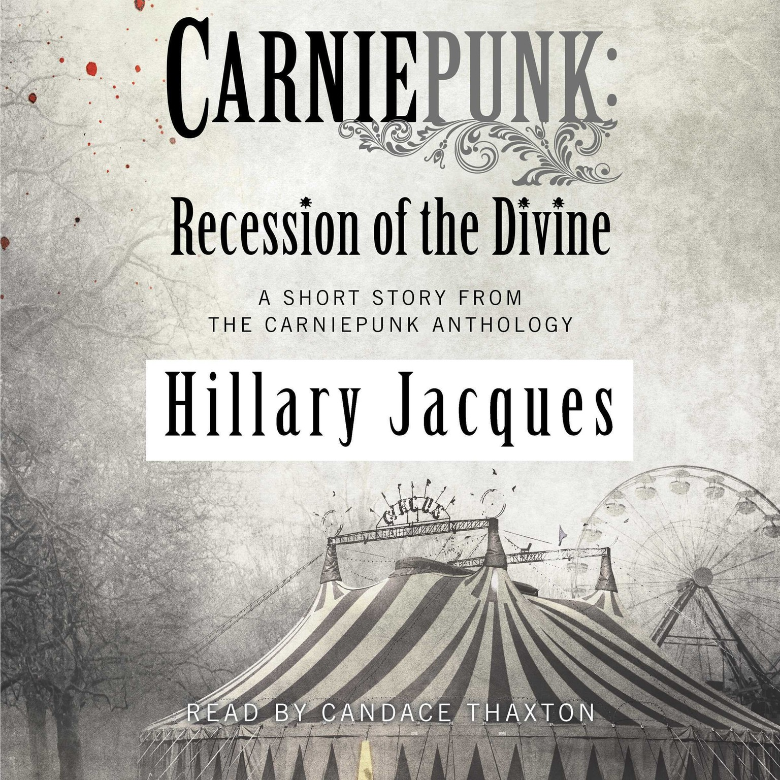 Printable Carniepunk: Recession of the Divine Audiobook Cover Art
