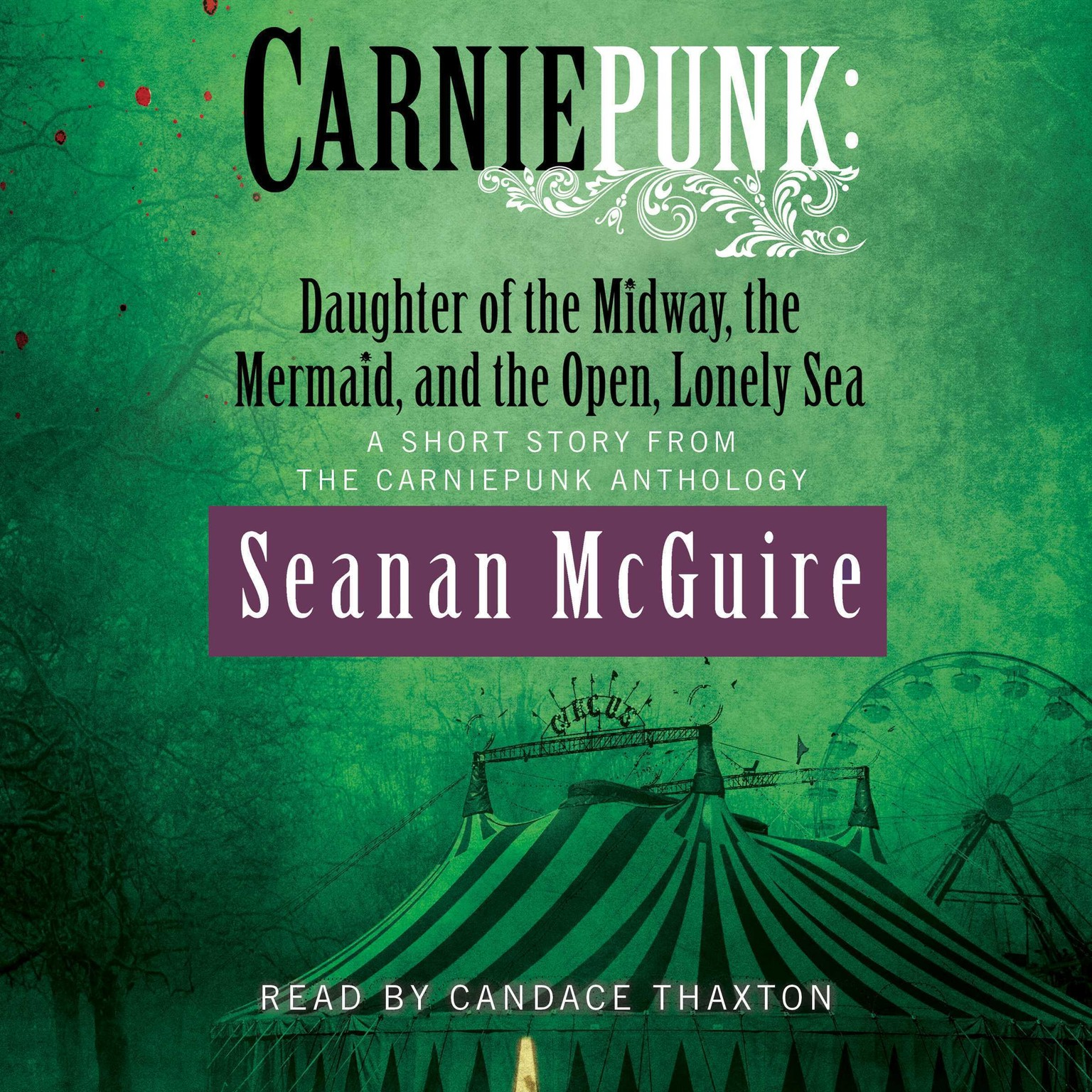 Printable Carniepunk: Daughter of the Midway, the Mermaid, and the Open, Lonely Sea Audiobook Cover Art