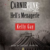 Carniepunk: Hell's Menagerie: A Charlie Madigan Short Story Audiobook, by Kelly Gay
