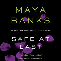 Safe at Last: A Slow Burn Novel Audiobook, by Maya Banks