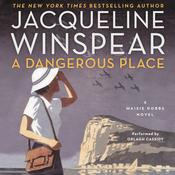A Dangerous Place: A Maisie Dobbs Novel, by Jacqueline Winspear
