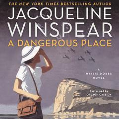 A Dangerous Place: A Maisie Dobbs Novel Audiobook, by Jacqueline Winspear