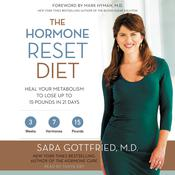 The Hormone Reset Diet: Heal Your Metabolism to Lose Up to 15 Pounds in 21 Days Audiobook, by Sara Gottfried
