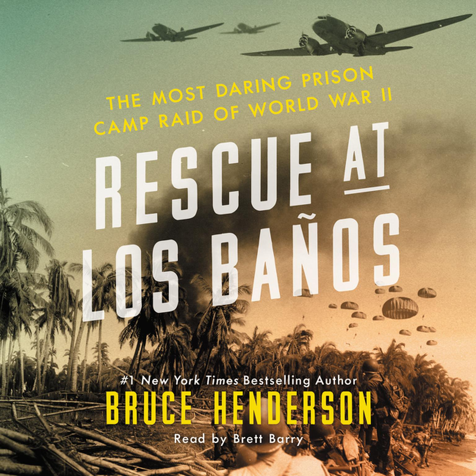 Printable Rescue at Los Baños: The Most Daring Prison Camp Raid of World War II Audiobook Cover Art