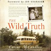 The Wild Truth: The Untold Story of Sibling Survival, by Carine McCandless