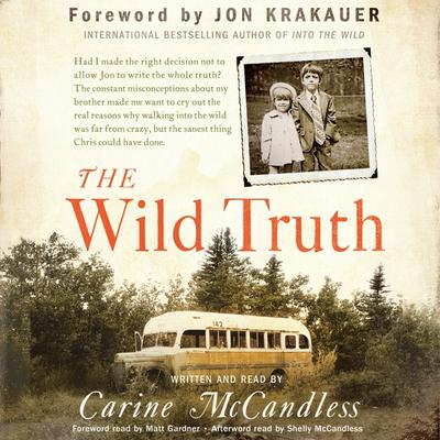 The Wild Truth: The Untold Story of Sibling Survival Audiobook, by Carine McCandless