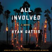 All Involved: A   Novel, by Ryan Gattis