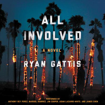 All Involved: A Novel Audiobook, by Ryan Gattis