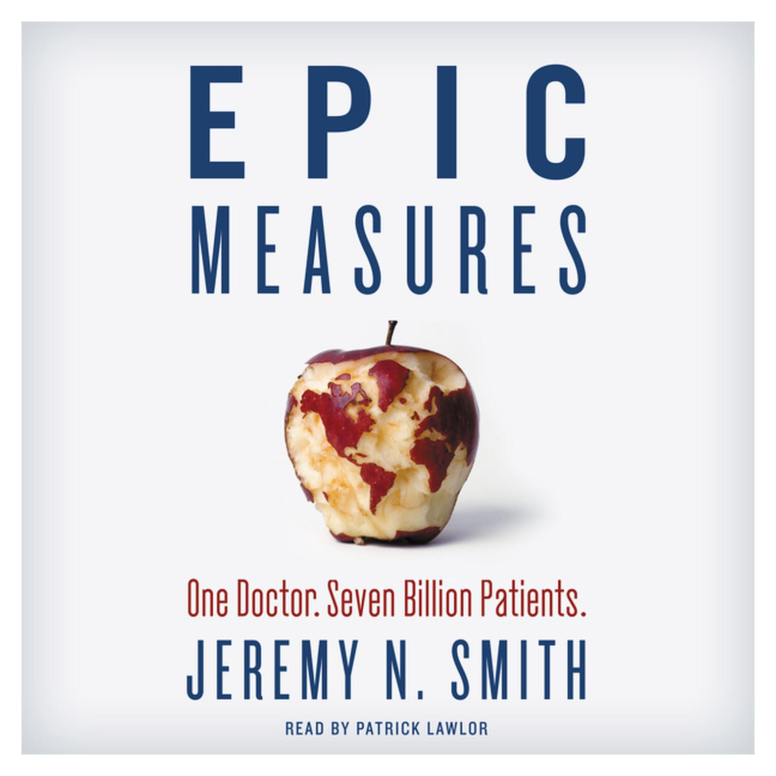 Printable Epic Measures: One  Doctor, Seven Billion Patients Audiobook Cover Art