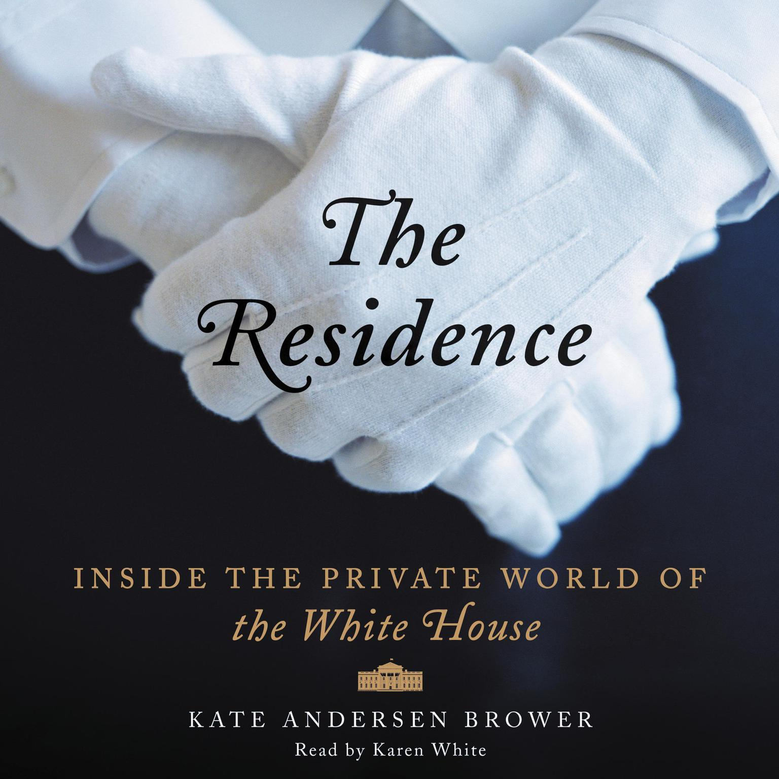 Printable The Residence: Inside the Private World of the White House Audiobook Cover Art