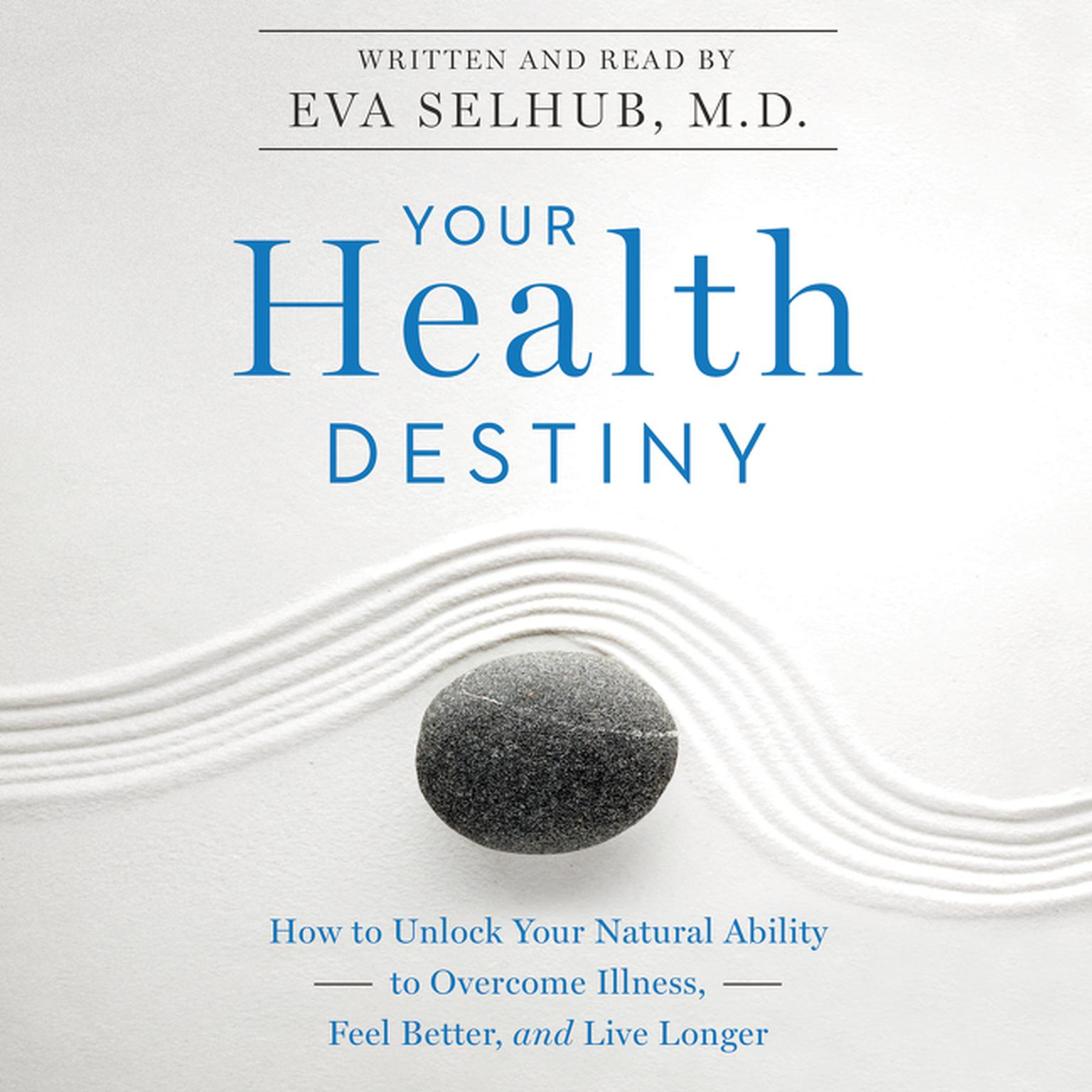 Printable Your Health Destiny: How   to Unlock Your Natural Ability to Overcome Illness, Feel Better, and Live   Longer Audiobook Cover Art