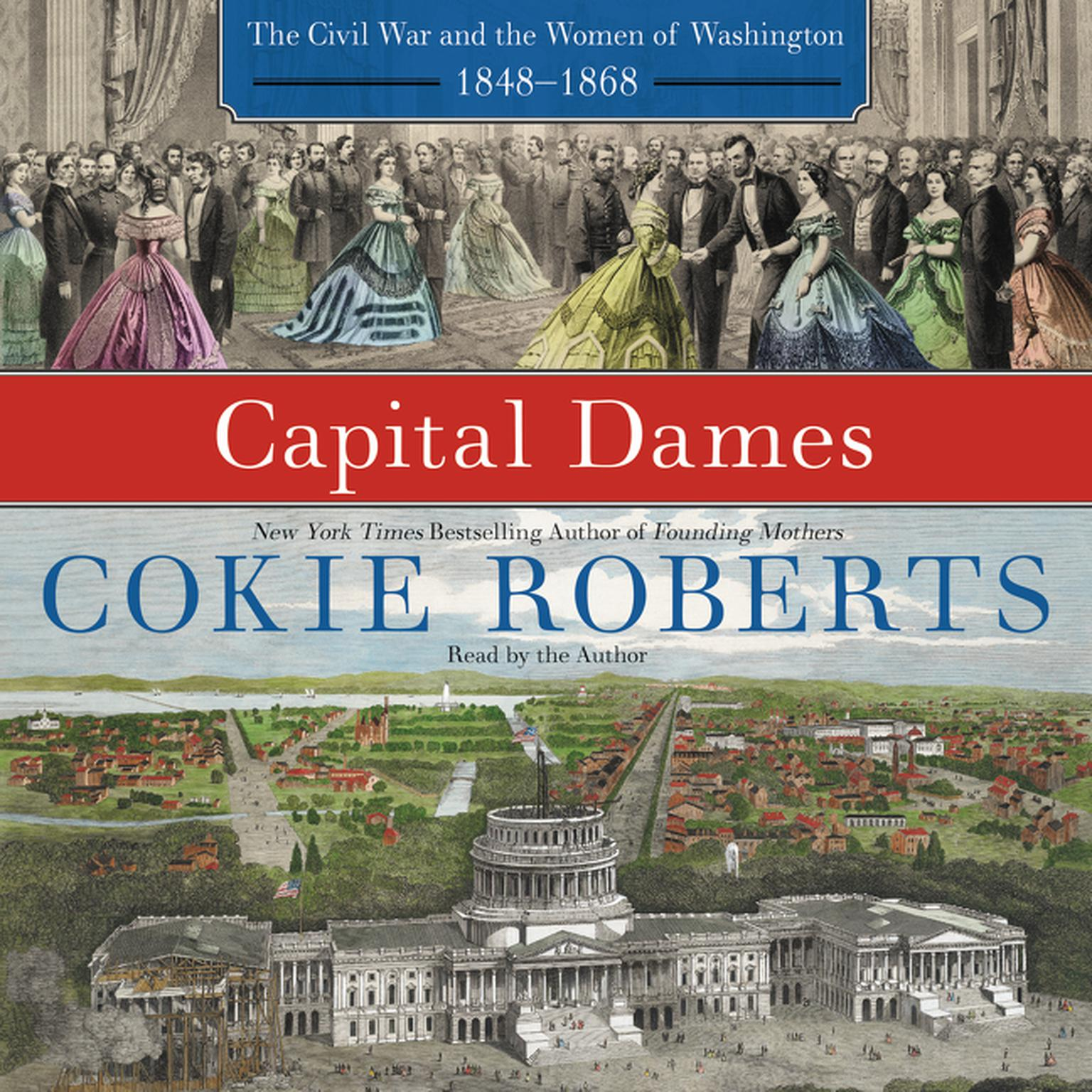 Printable Capital Dames: The Civil War and the Women of Washington, 1848-1868 Audiobook Cover Art