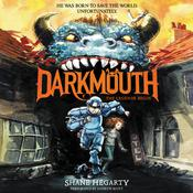Darkmouth: The Legends Begin Audiobook, by Shane Hegarty