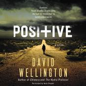 Positive: A Novel, by David Wellington