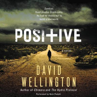 Positive: A Novel Audiobook, by David Wellington