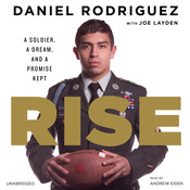 Rise: A Soldier, a Dream, and a Promise Kept Audiobook, by Daniel Rodriguez