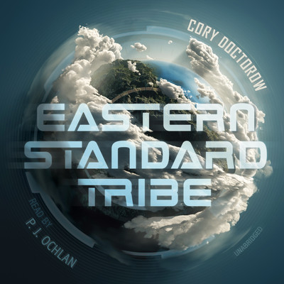 Eastern Standard Tribe  Audiobook, by Cory Doctorow