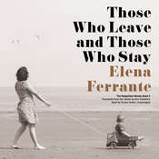 Those Who Leave and Those Who Stay, by Elena Ferrante