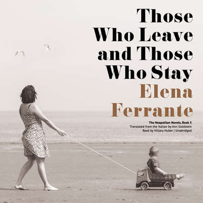 Those Who Leave and Those Who Stay Audiobook, by Elena Ferrante