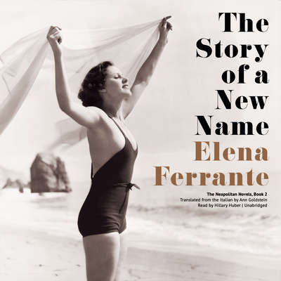 The Story of a New Name Audiobook, by Elena Ferrante