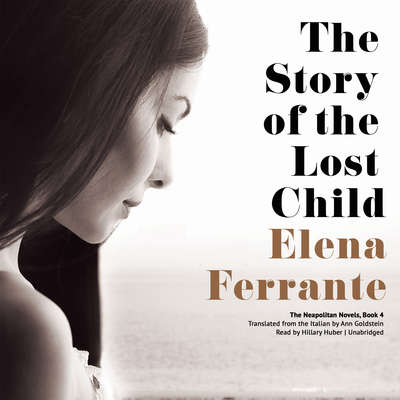 The Story of the Lost Child Audiobook, by Elena Ferrante
