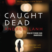 Caught Dead: A Rick Van Lam Mystery, by Andrew Lanh