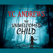 The Unwelcomed Child Audiobook, by V. C. Andrews