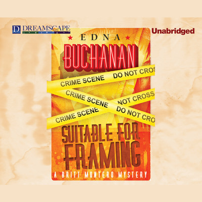 Suitable for Framing Audiobook, by Edna Buchanan