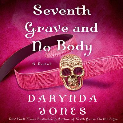 Seventh Grave and No Body Audiobook, by Darynda Jones