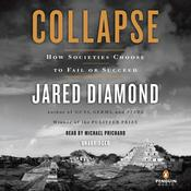 Collapse: How Societies Choose to Fail or Succeed, by Jared Diamond
