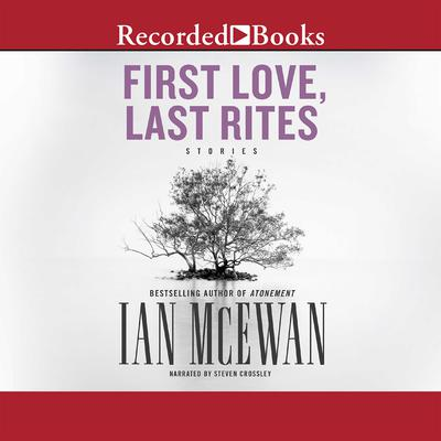 First Love, Last Rites: Stories Audiobook, by