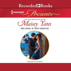 His Ring Is Not Enough Audiobook, by Maisey Yates