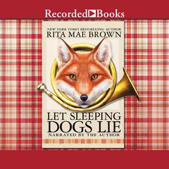 Let Sleeping Dogs Lie Audiobook, by Rita Mae Brown
