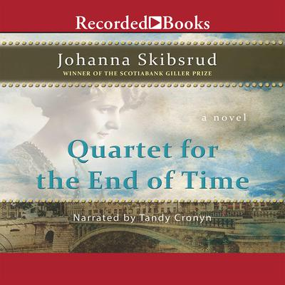Quartet for the End of Time Audiobook, by Johanna Skibsrud