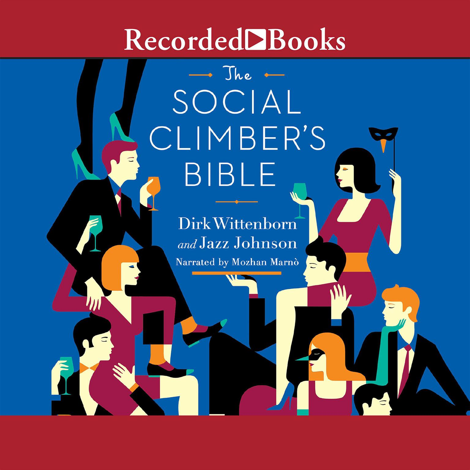 Printable The Social Climber's Bible: A Book of Manner's, Practical Tips, and Spiritual Advice for the Upwardly Mobile Audiobook Cover Art
