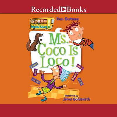 Ms. Coco is Loco Audiobook, by Dan Gutman