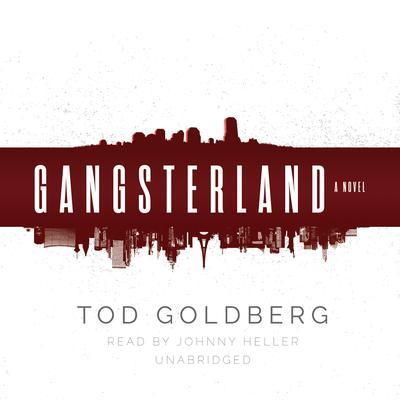 Gangsterland: A Novel Audiobook, by Tod Goldberg