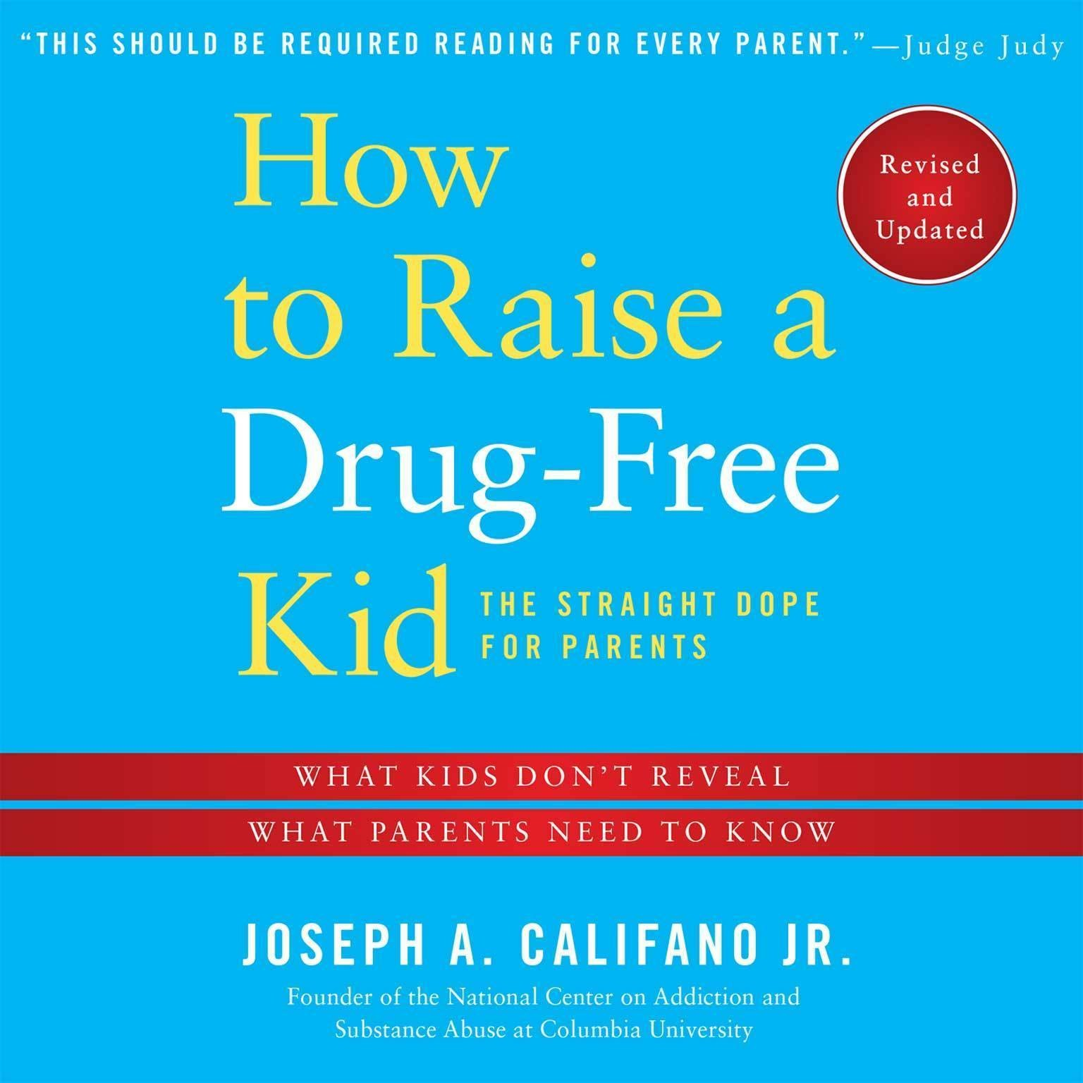 Printable How to Raise a Drug-Free Kid, Revised and Updated: The Straight Dope for Parents Audiobook Cover Art