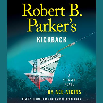 Robert B. Parkers Kickback Audiobook, by Ace Atkins