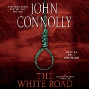 The White Road: A Thriller, by John Connolly