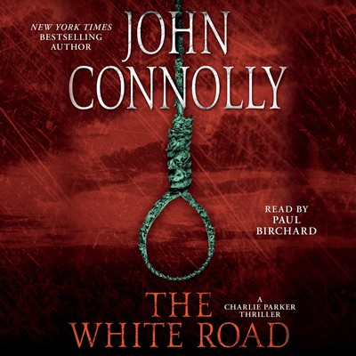 The White Road: A Thriller Audiobook, by John Connolly